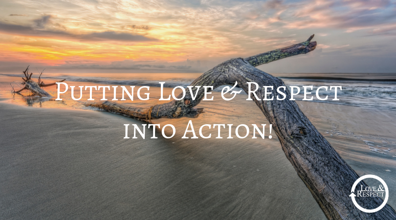 Putting Love & Respect into Action!