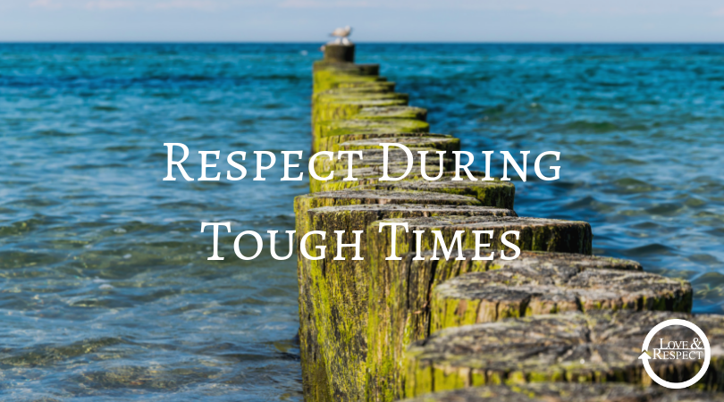 Respect During Tough Times