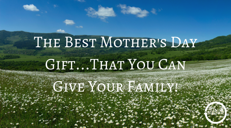 The Best Mother's Day Gift...That You Can Give Your Family!