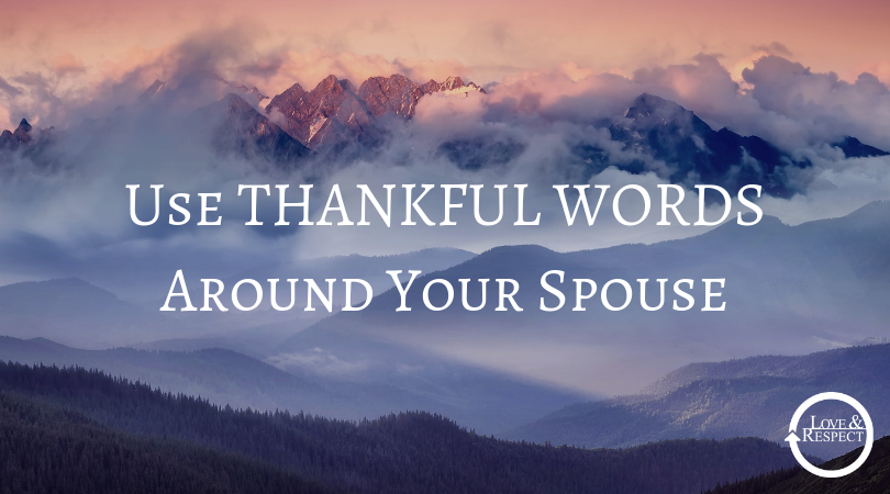 Use Thankful Words Around Your Spouse