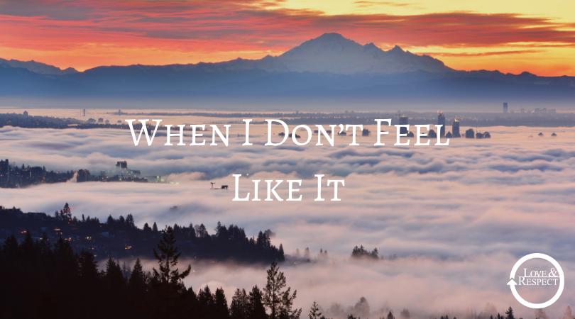 When I Don't Feel Like It