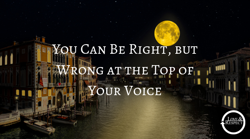 You Can Be Right, but Wrong at the Top of Your Voice