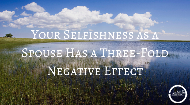 Your Selfishness as a Spouse Has a Three-Fold Negative Effect