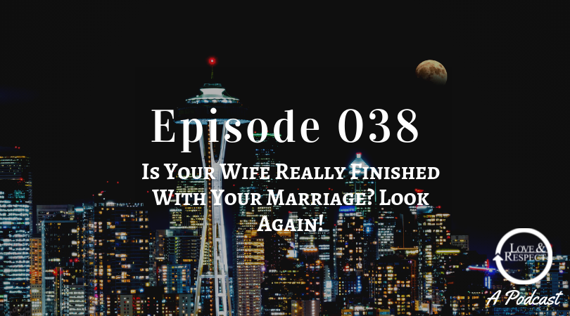 Is Your Wife Really Finished With Your Marriage_ Look Again!