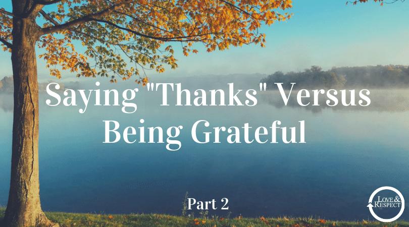"""Saying """"Thanks"""" Versus Being Grateful"""