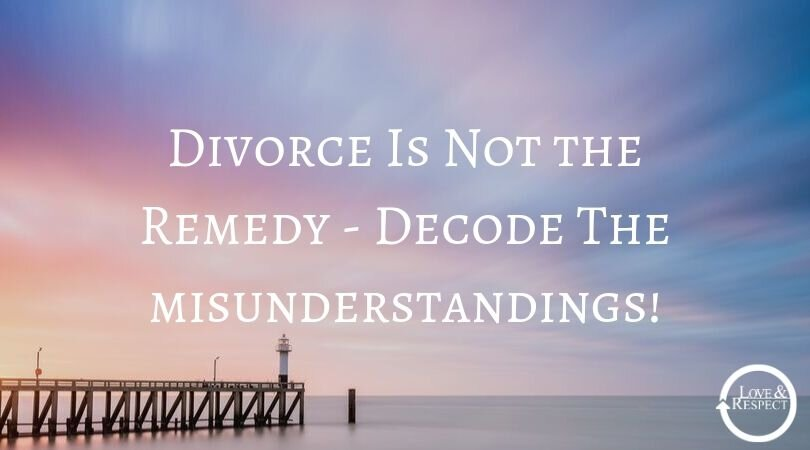 Divorce Is Not the Remedy - Decode!
