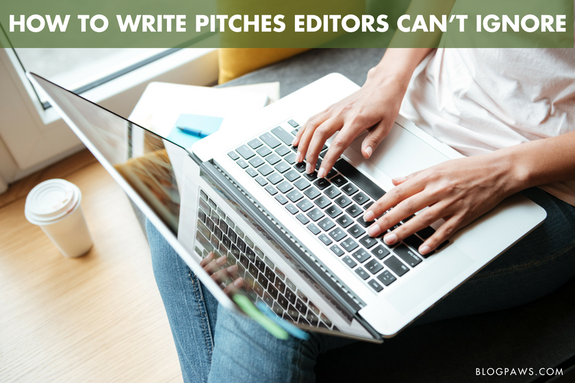 How to Write Pitches Editors Can't Ignore - BlogPaws, May 2017.