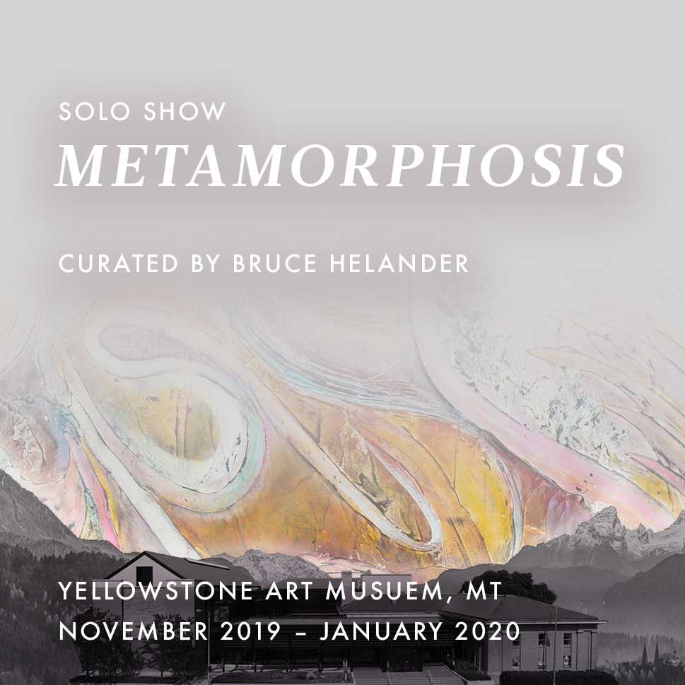 2019 & 2020 | November – January Solo Exhibition: East Meets West   Yellowstone Art Museum  Billings, MT