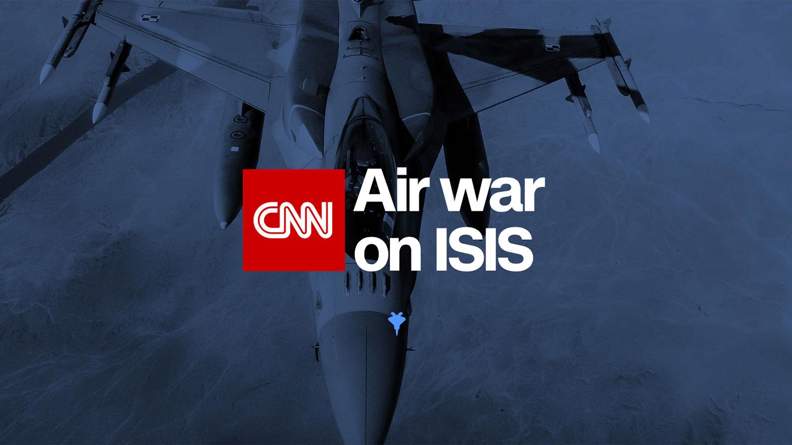 CNN: Air War on ISIS