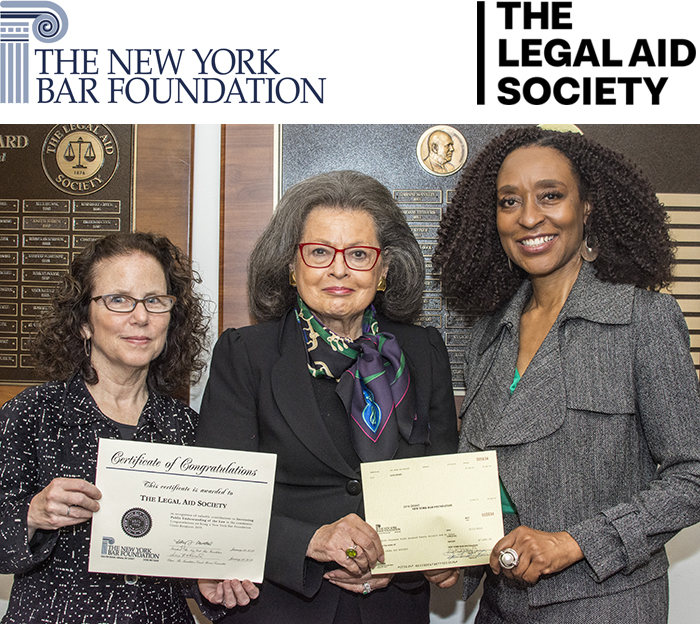 Pictured L to R: Janet Sabel, Attorney-in-Chief of The Legal Aid Society; Susan B. Lindenauer, a Director of The New York State Bar Foundation; and Adriene Holder, Attorney-in-Charge of The Legal Aid Society's Civil Practice