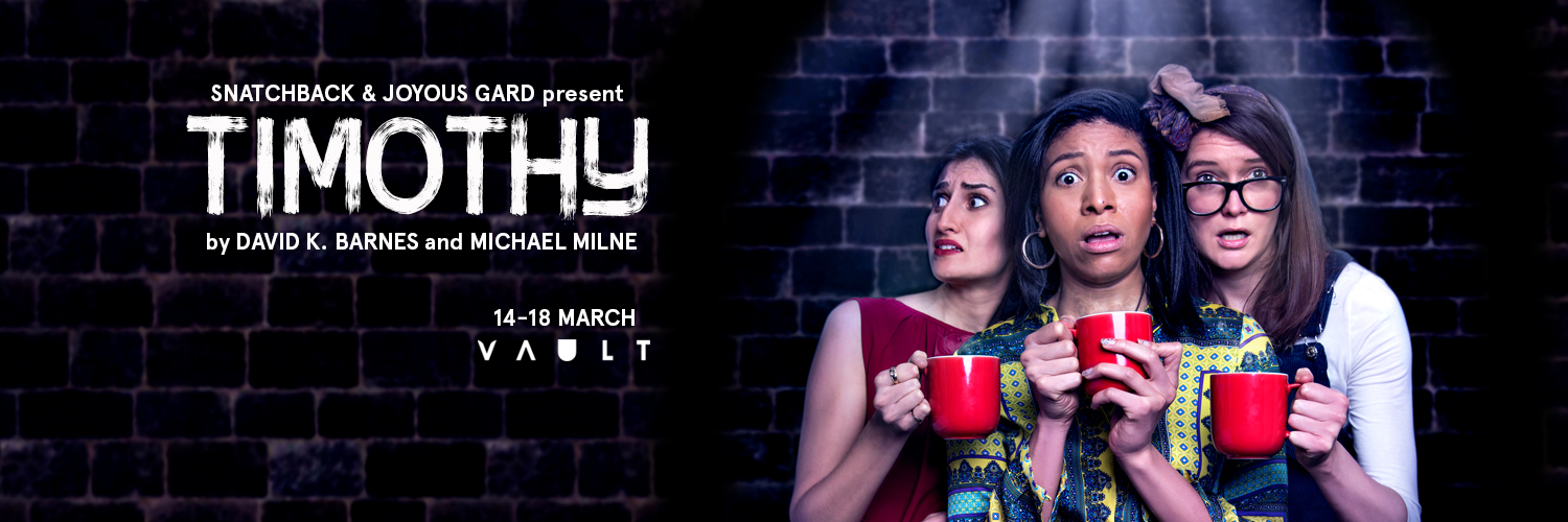 March 2018: Timothy, written and directed by David K. Barnes and Michael Milne, was shown in London as part of VAULT Festival 2018.  Timothy - HENRY WYRLEY-BIRCH  Annette - HANNAH SINCLAIR ROBINSON  Susan - BETH EYRE  Yvonne - AMANI ZARDOE