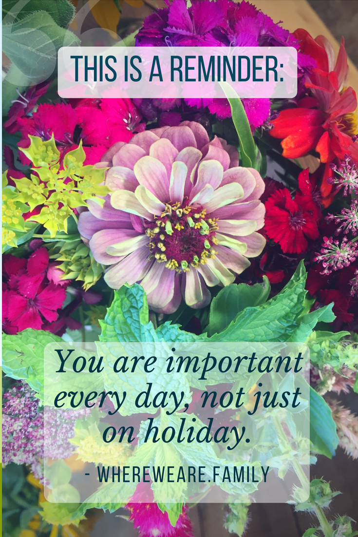 You are important Every Day.