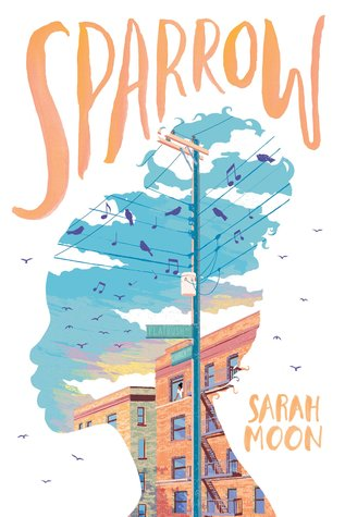 Cover Page of SPARROW, by Sarah Moon. Sparrow is written in orange capital letters across the top of a white background, interrupted by the profile image of a girl with pulled up, natural hair. In the profile of her face, there is a Brooklyn apartment building with a person standing at an open window; green street signs indicating the intersection of Flatbush Ave. and Church Ave.; and a great deal of flying birds and musical notes in the blue sky. Some of the birds fly off of the girl's profile, onto the rest of the white page.