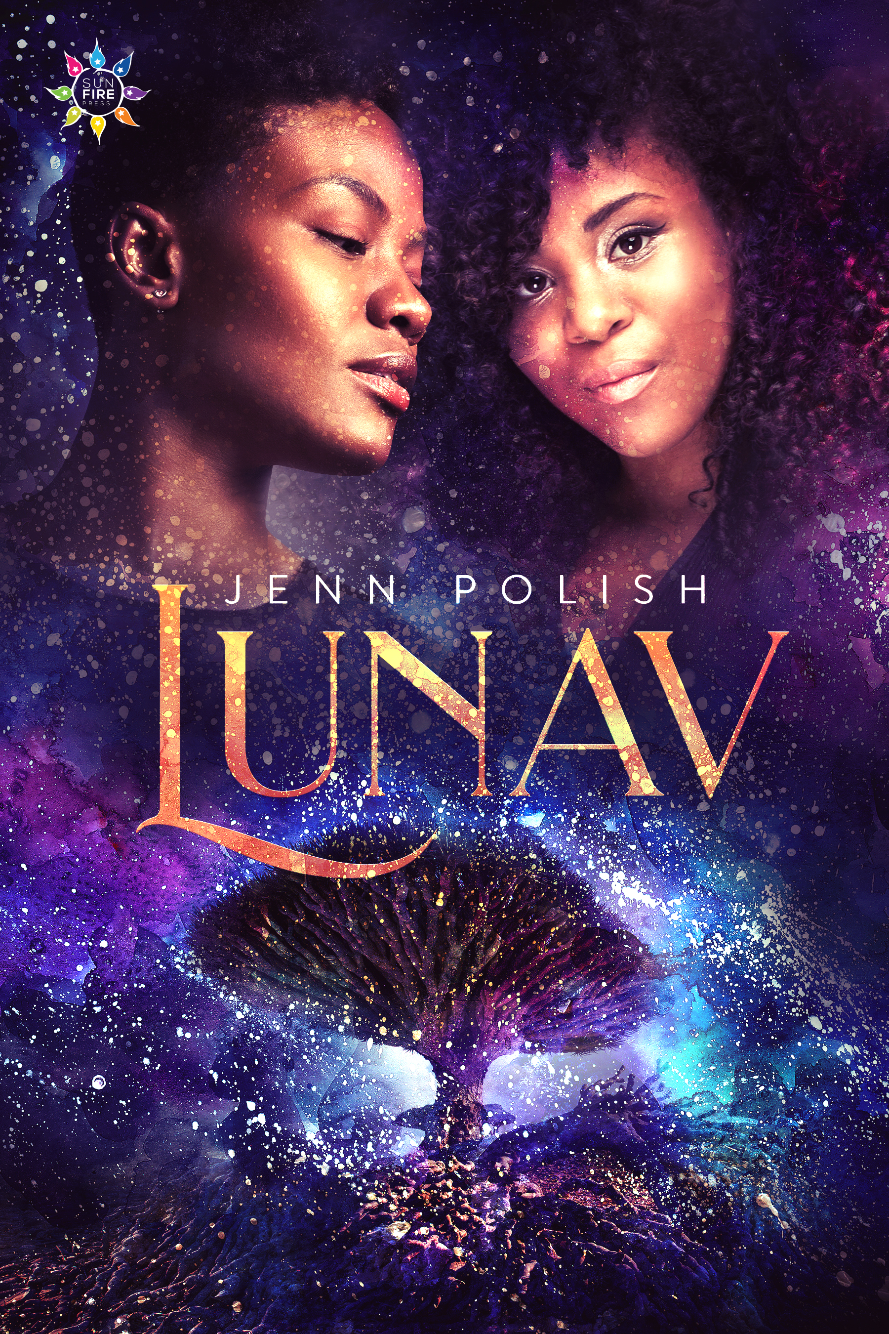 LUNAV cover: two young Black women's faces (the boyish woman looking down and away, Sadie, is on the left; the femmey woman looking directly at the viewer, Evelyn, is on the right) are studded with stars, just above the title (LUNAV) and author's name (Jenn Polish), with stars also glowing all around a dragon tree named Jorbam.
