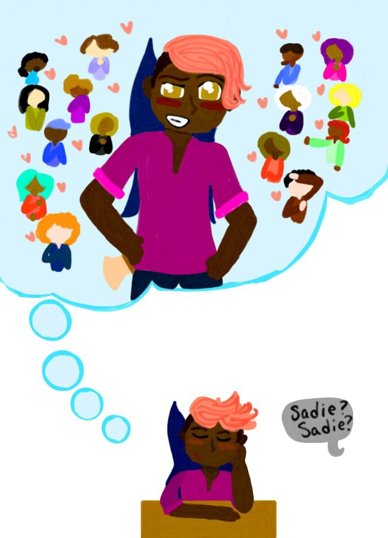 Sadie, as depicted by the wonderful cassiebones: she sits at a desk, blue wings out and eyes closed, daydreaming into life a thought bubble of herself, hands on hips, surrounded by all kinds of girls and hearts. A dialogue bubble on the side indicates that someone is trying to get her attention by calling her name.