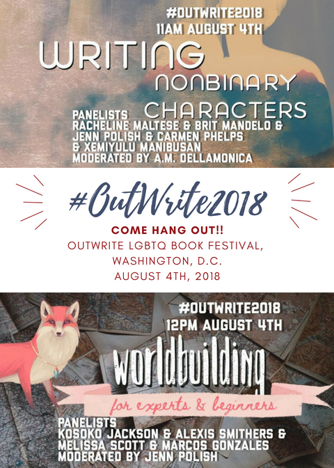 My OutWrite DC appearances, in infographics made by the event hosts: Writing Nonbinary Characters is at 11am on Saturday, August 4th, and Worldbuilding for Experts and Beginners (I'm moderating!) is the same day at noon. The cartoon fox featured in the Worldbuilding graphic is rocking a necklace and is queer as f*ck!