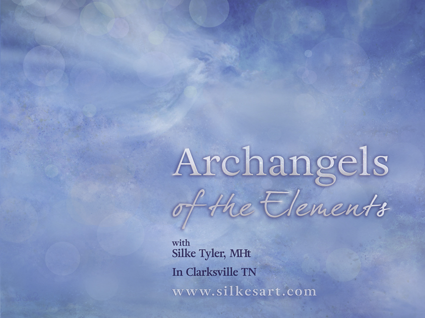 - ARCHANGELS OF THE ELEMENTSA fast track to the high Angelic Frequencieswith Silke Tyler MHtJune 23rd 10am-5pm & 24th 11am-4pm   $330In Clarksville TNclick here to learn more
