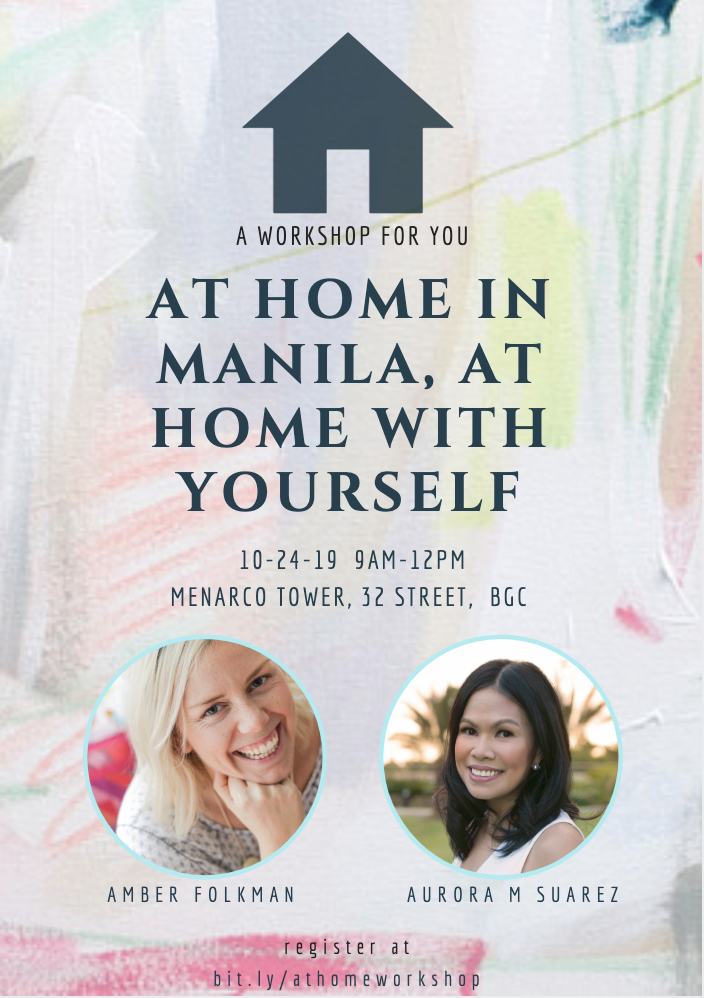 - On october 24th aurora and i have our regular manila love workshop, at home in manila, at home with yourself. We'd love to see you there! Sign up here.