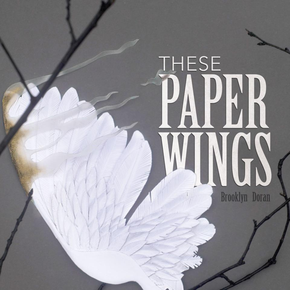 These Paper Wings - Released 2016
