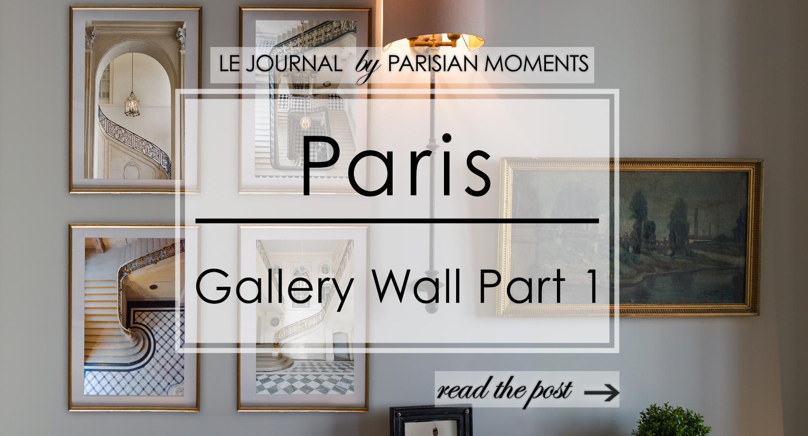 Paris Gallery Wall Part 1 blog post