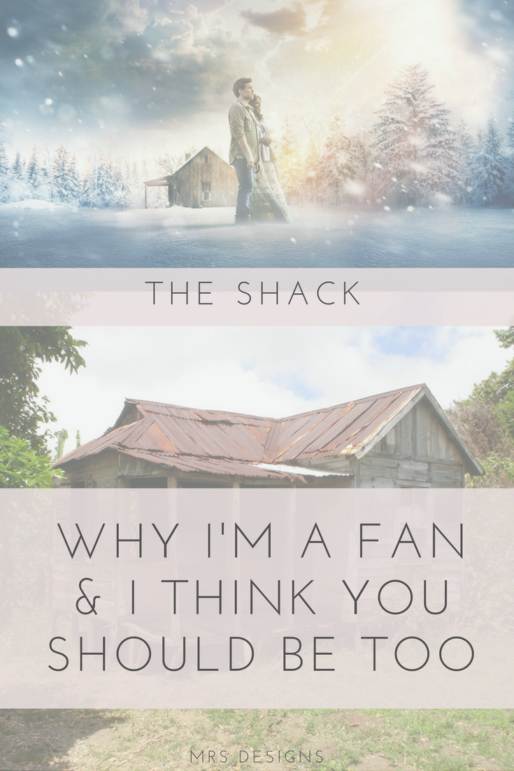 The Shack. Why I'm a Fan. I think you should be too. MRS designs.