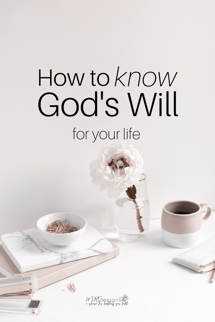 How to Know God's Will For Your Life | God's Will | Christianity | Faith | Direction | Now what?| Direction | MRSdesigns.net