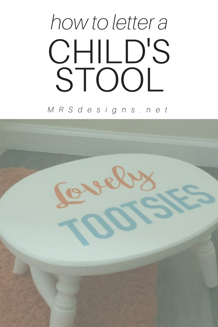 How to Letter a Child's Step Stool MRSdesigns.net Home Decor | Lettering | Painting | Do it Yourself