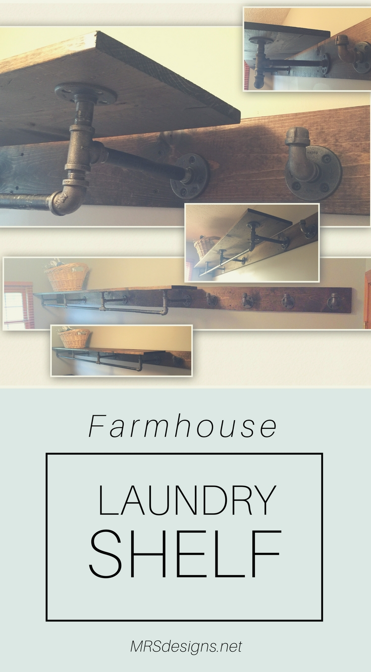 Farmhouse Laundry Room Shelf | MRSdesigns.net | Rustic Shelf | Pipe Shelf | DIY Farmhouse Laundry Room