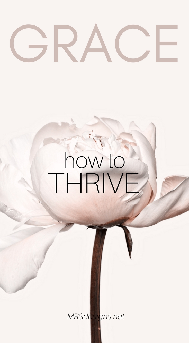 How to Thrive in Grace learn how to do it easily MRSdesigns.net