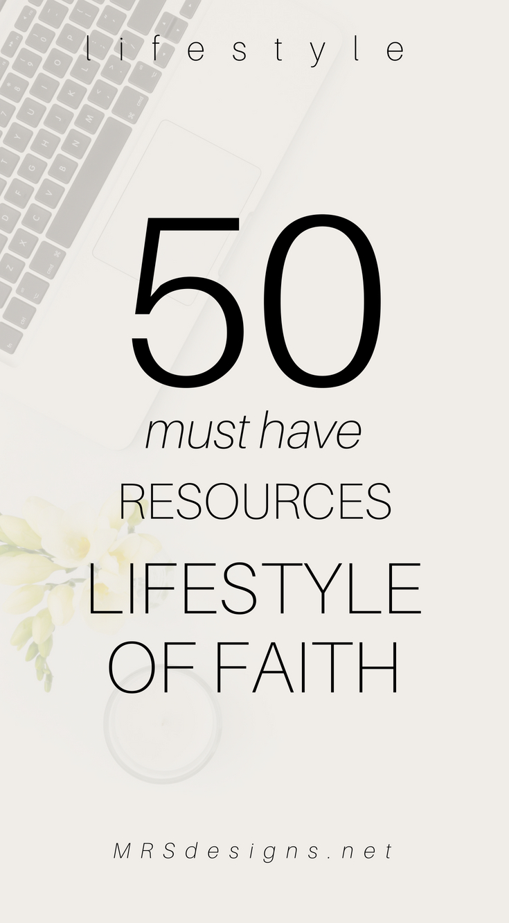 50 must have list of resources for a lifestyle of faith blogs podcasts men and women millennials MRSDESIGNS.NET #faithblog #faithpodcasts #chrisitan