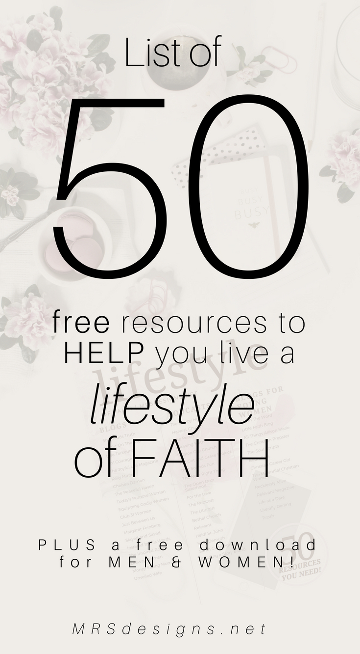 50 must have list of resources for a lifestyle of faith blogs podcasts men and women millennials MRSDESIGNS.NET #faithblog #faithpodcasts #chrisitan #Lifestyle