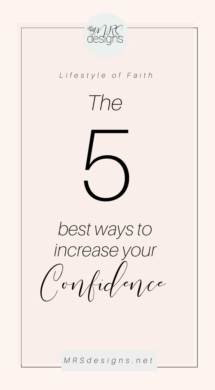 5 Ways to Increase Your Confidence MRSdesigns.net #confidence #faith #identity #Christianity