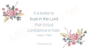 It is better totrust in the Lordthan to putconfidence in man..jpg