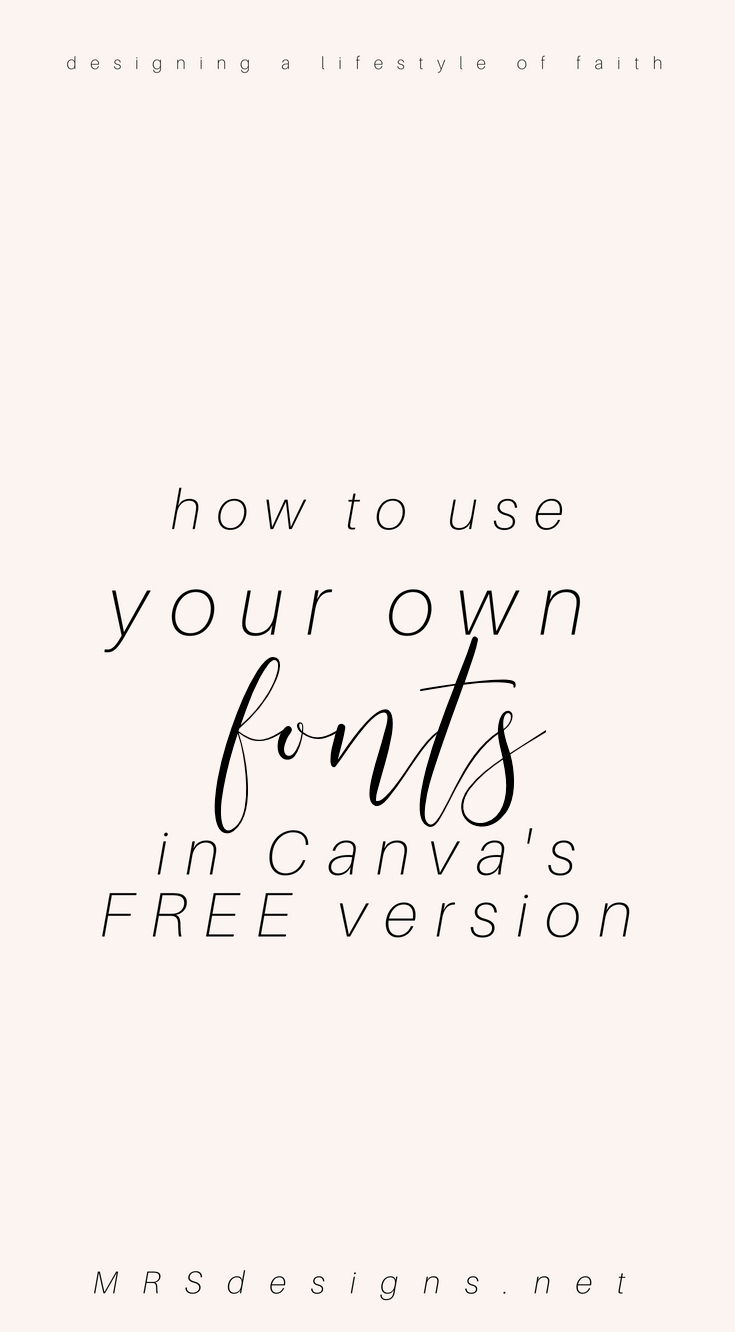 How to use your own font's in Canva's free version. A tutorial in Canva. Workaround for using your own fonts in Canva. MRSdesigns.net #Canva #graphicdesign #designtutorial 2.jpg