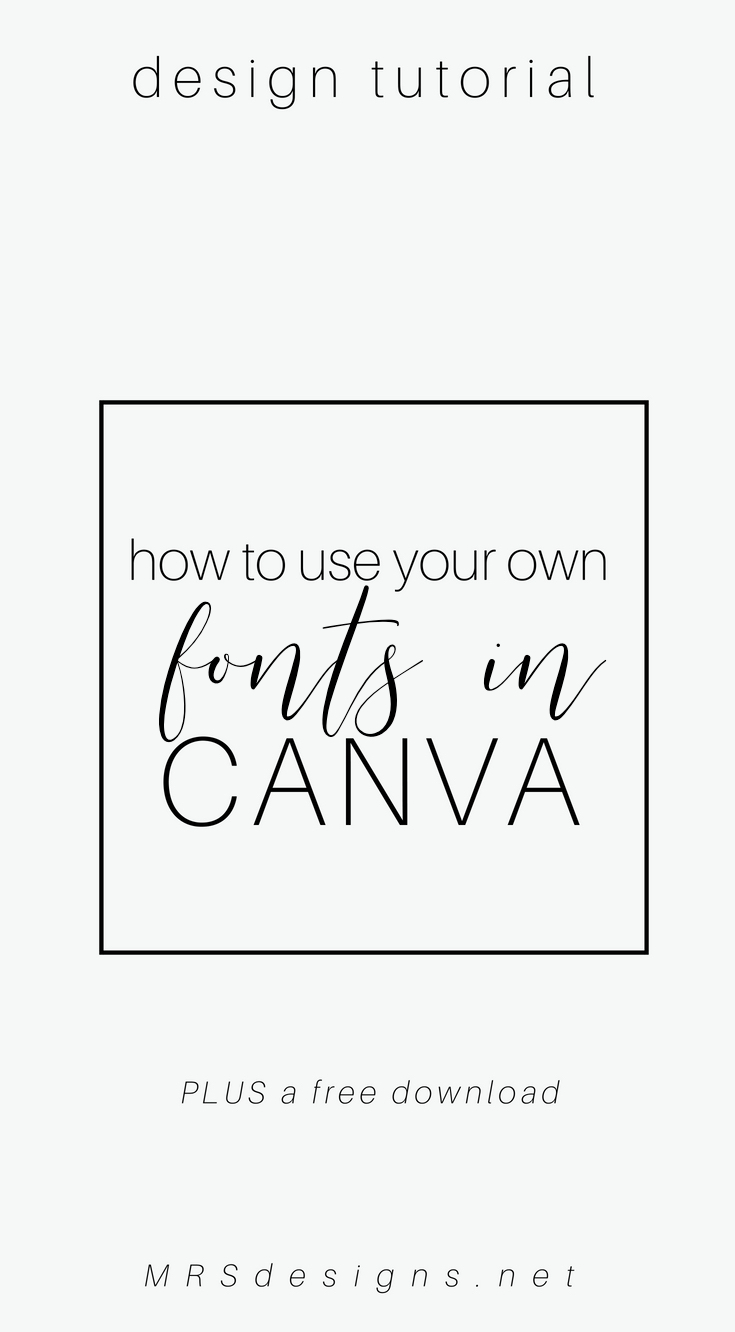 How to use your own font's in Canva's free version. A tutorial in Canva. Workaround for using your own fonts in Canva. MRSdesigns.net #Canva #graphicdesign #designtutorial