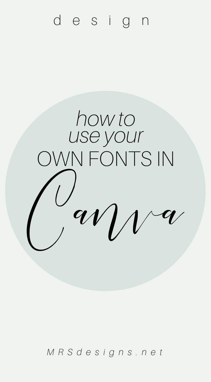 How to use your own font's in Canva's free version. A tutorial in Canva. Workaround for using your own fonts in Canva. MRSdesigns.net #Canva #graphicdesign #designtutorial.jpg