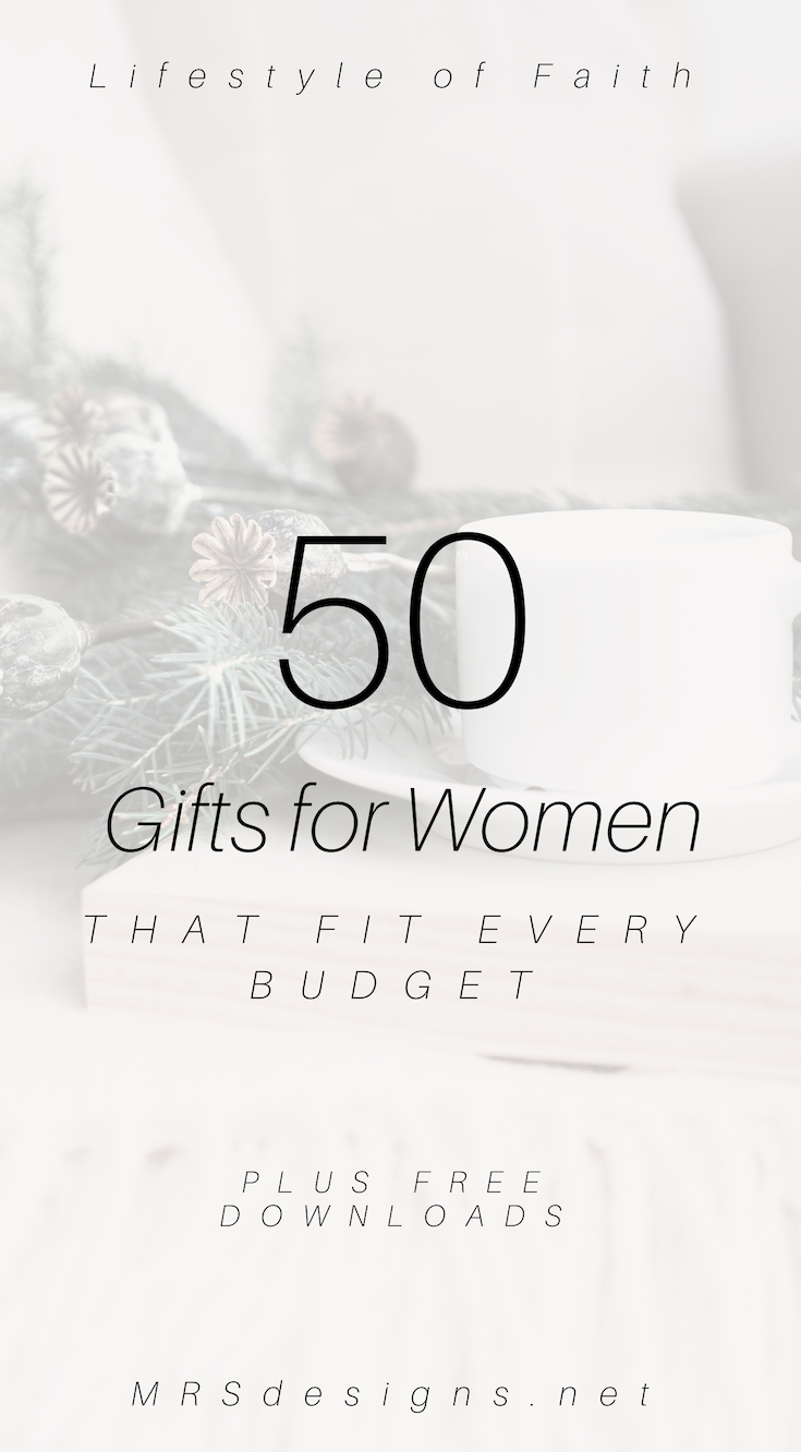50 gifts for women that fits every budget mrsdesigns.net #giftsforwomen #christiangifts #christmas #giftideas .jpg