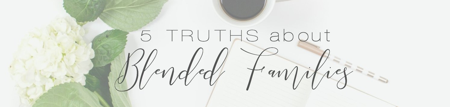 five-truths-about-blended-families-mrs-designs.jpg