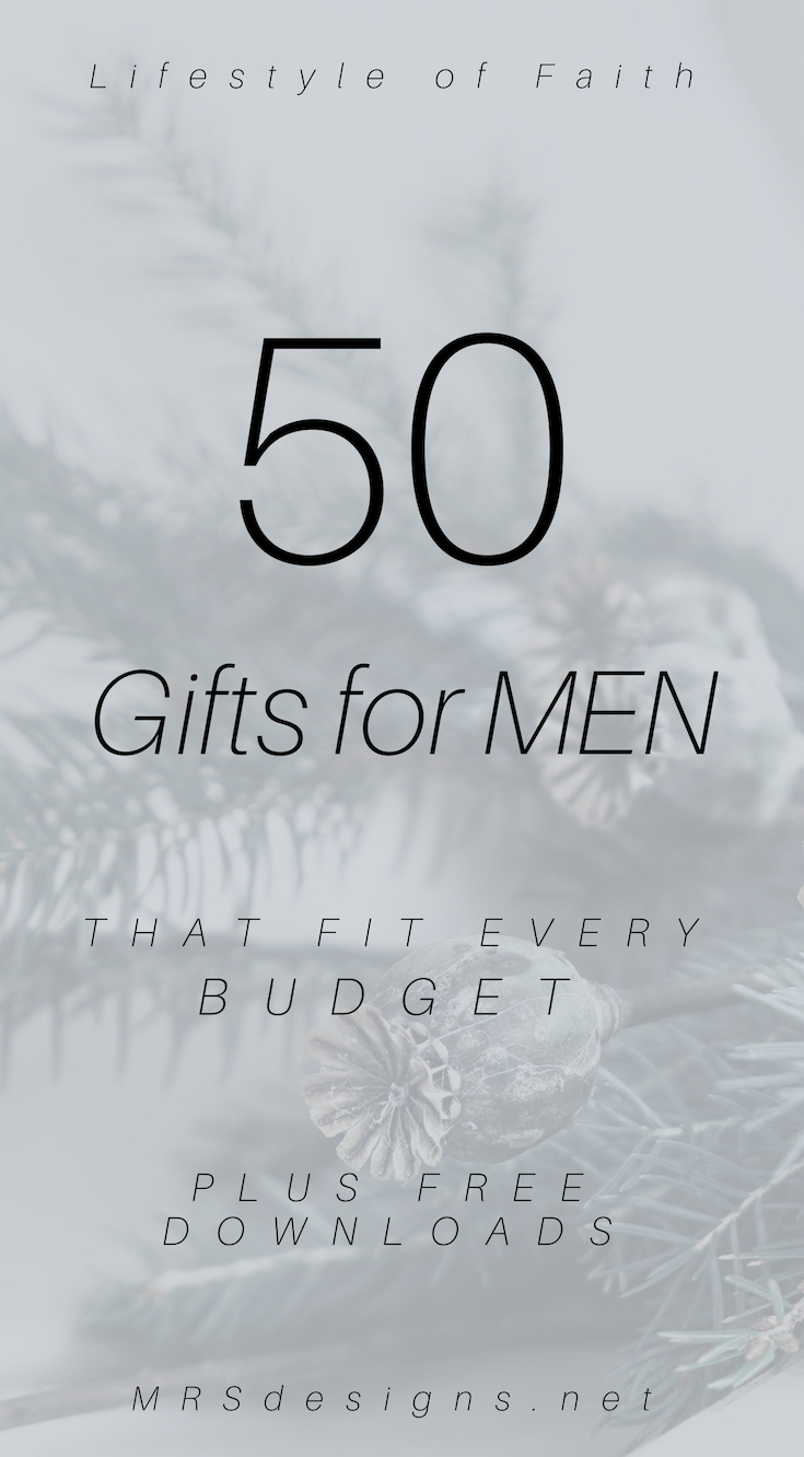 50 Gift Ideas for Men that fit every budget MRSdesigns.net #giftsformen #Christmas #giftideas #faithgifts #christiangifts .jpg