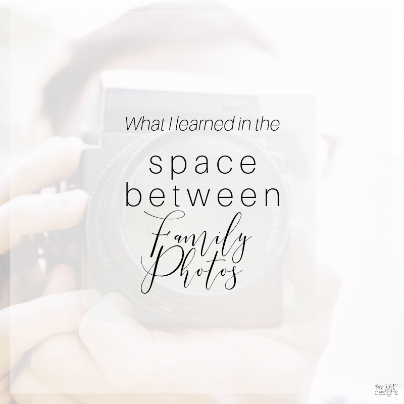 What I Learned in the Space Between Family Photos #blendedfamily