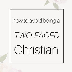 How to Avoid Being a Two Faced Christian MRSdesigns.net #christian #faith #hypocrite