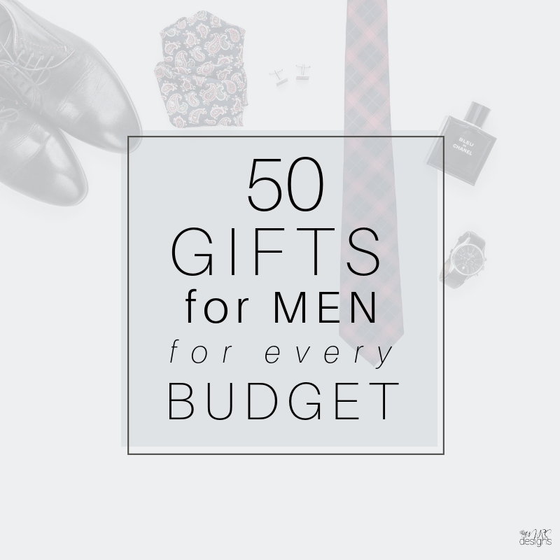 50 gifts for men that fits every budget mrsdesigns.net #giftsforwomen #christiangifts #christmas #giftideas .jpg