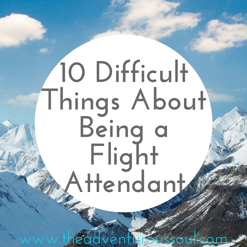 10 Difficult things about being a Flight Attendant