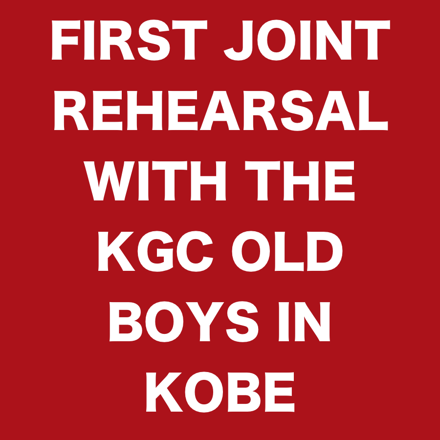 FIRST JOINT REHEARSAL WITH THE KGC OLD BOYS IN KOBE .jpg