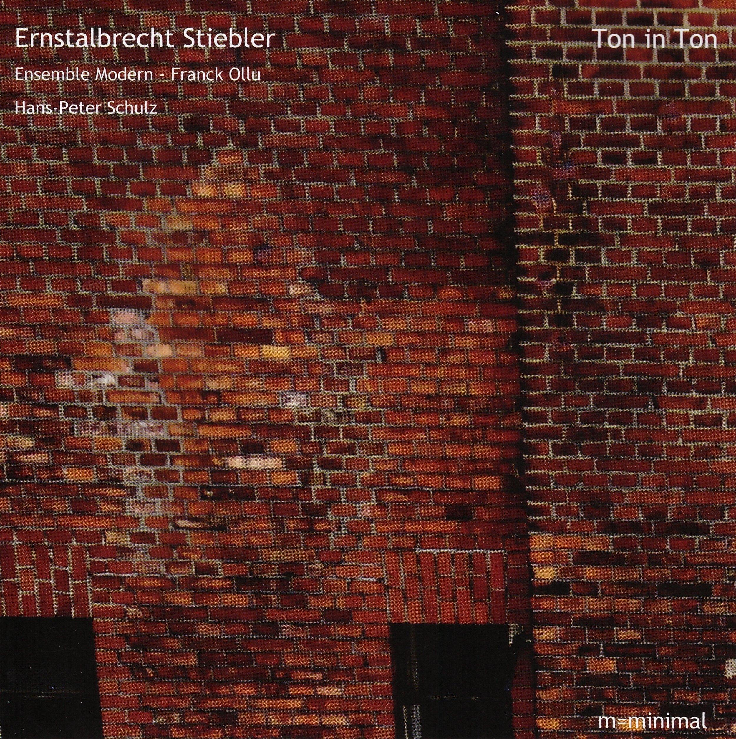 Ton in Ton – Ernstalbrecht Stiebler & Ensemble Modern  • ton in ton – Ernstalbrecht  Stiebler °    ORDER
