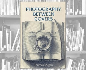 Thomas Dugan,  Photography Between Covers  (Light Impressions, 1979)