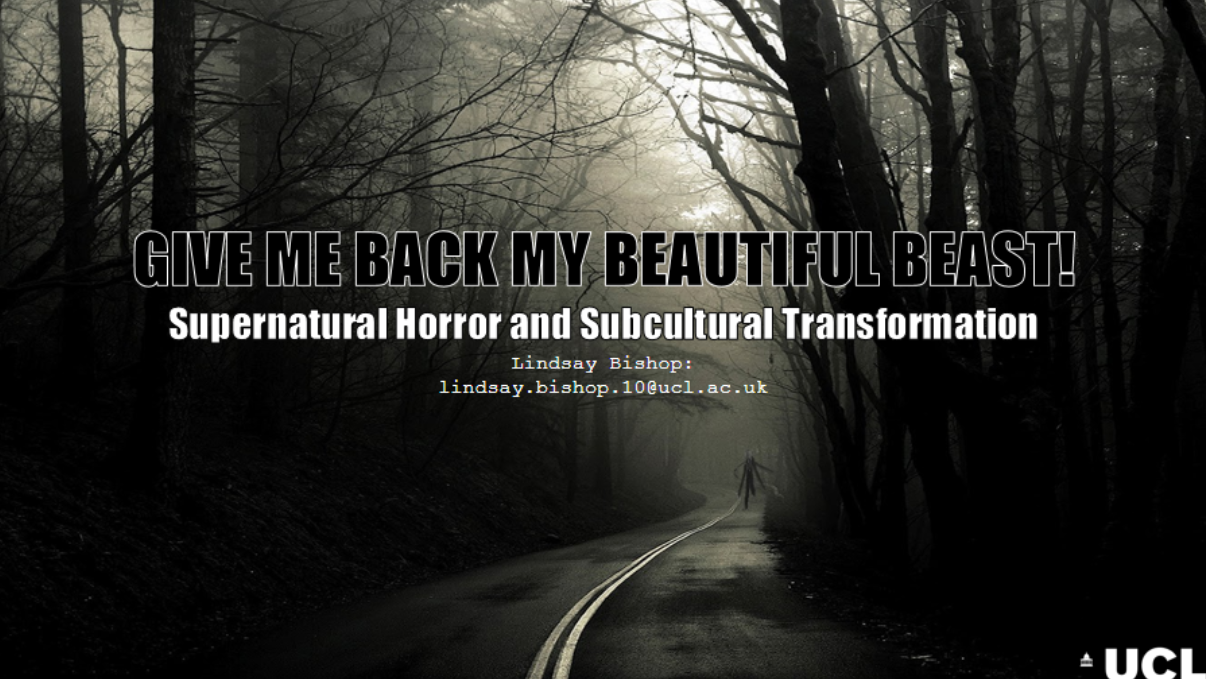 """Bring me back my Beautiful Beast! : Horror and Subcultural Transformation - 2015MACAU: CHINAVernacular Religion, Folk Belief, and Traditions of the Supernatural ConferenceIn 1988, Clive Barker noted, """"The fiction of our fears is at its best also a fiction of transformation..."""" Throughout its history, transformation has been one of the most potent and persistent aspects of horror literature and film. Beyond the much-discussed aspects of 'body horror', transformation of an individual's character or moral compass could be said to invoke as much discomfort as Giger's Aliens. Perhaps most tellingly, beyond the extreme violence of the film Natural Born Killers, censors were most disturbed by a character who elects to join the film's protagonists in becoming a killer. This example neatly illustrates the complexity of our relationship to horror cinema: The appeal of the abject goes beyond the basic assumption that we crave a visual thrill to a more multifaceted absorption into a genre that can shape our perceptions of self and community."""