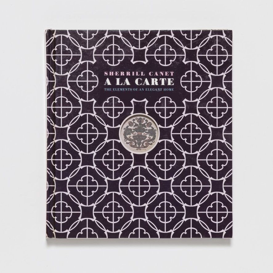 A La Carte: The Elements of an Elegant Home by Sherrill Canet