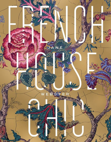 French House Chic - Jane Webster