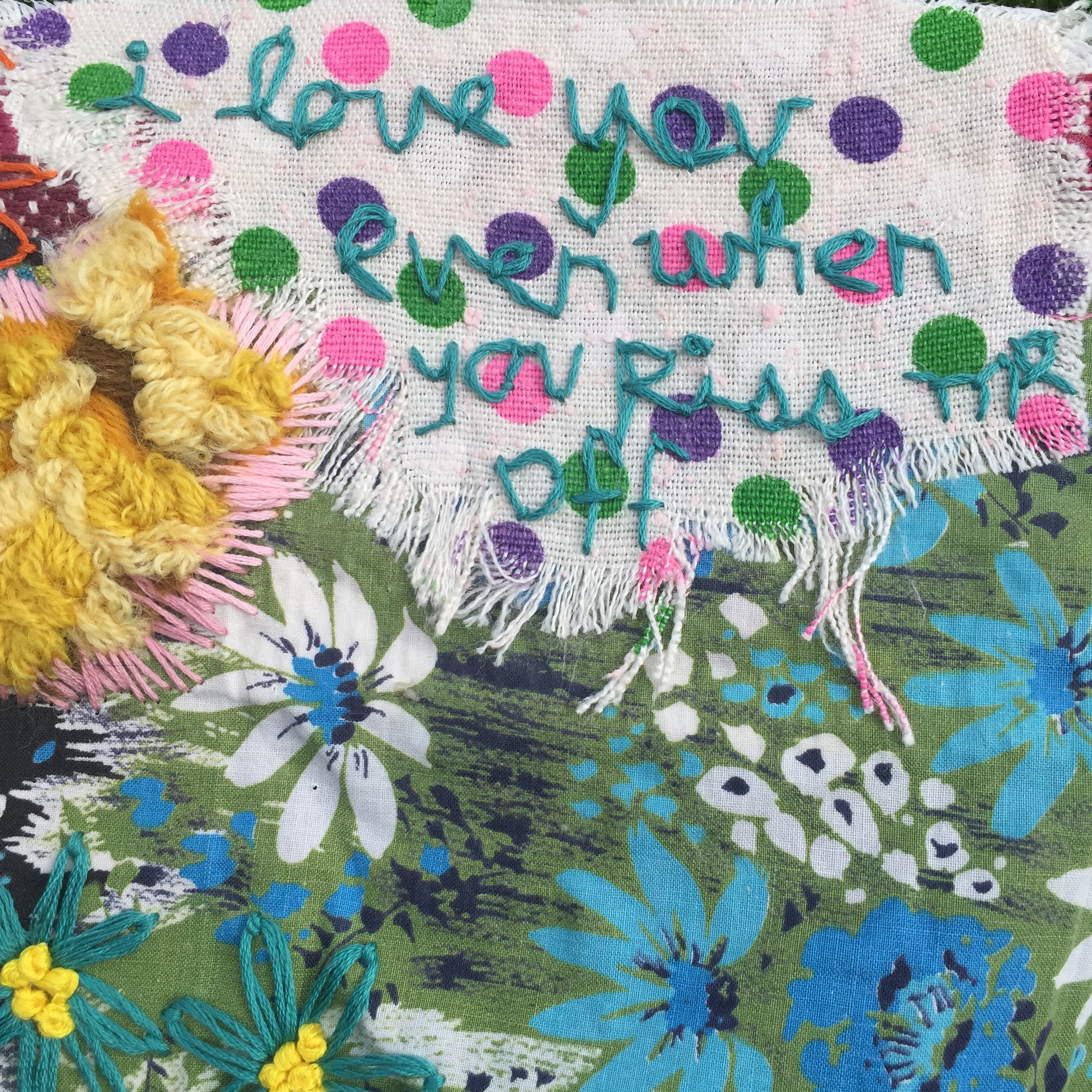 i love you even when you piss me off (detail)